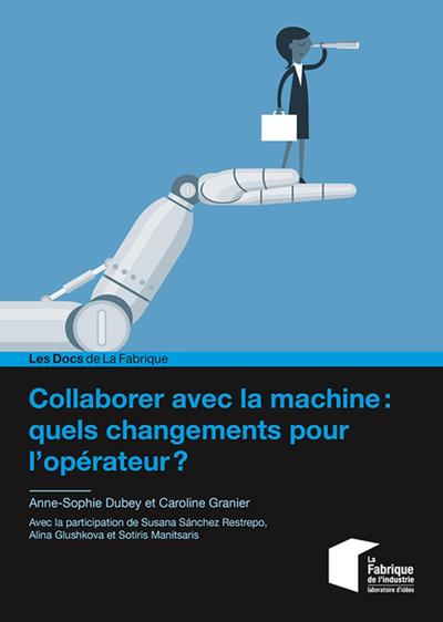 Collaborer avec la machine : quels changements pour l'opérateur ?