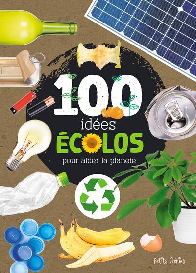 100 Idees Ecolos Pour Aider La Planete