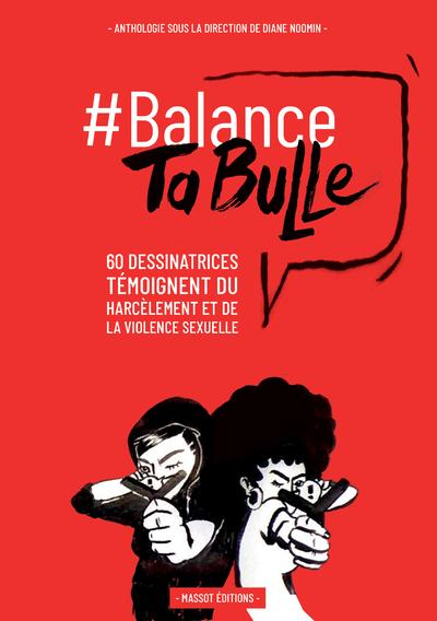 Balance ta bulle : 60 dessinatrices témoignent du harcèlement et de la violence sexuelle