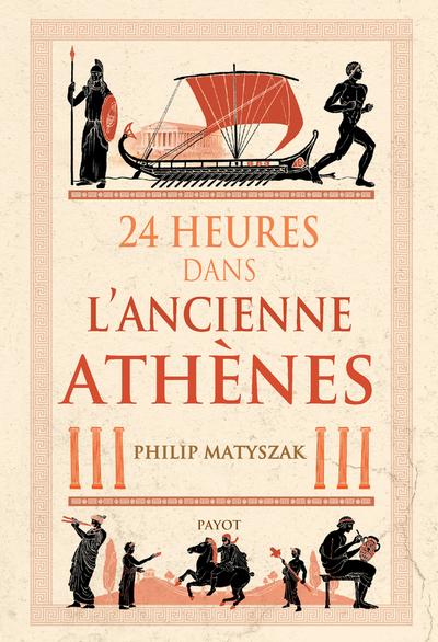 24 heures dans l'ancienne Athènes