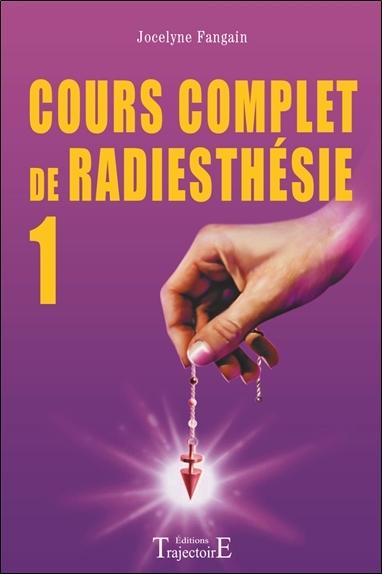 Cour complet de radiesthésie. Volume 1
