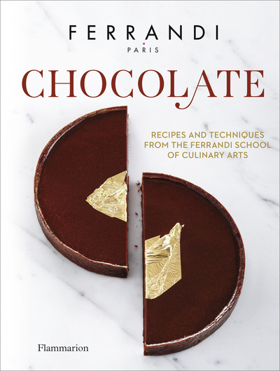 CHOCOLATE - RECIPES AND TECHNIQUES FROM THE FERRANDI SCHOOL OF CULINARY ARTS