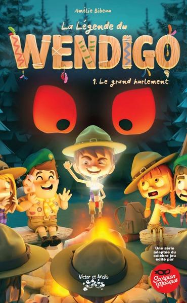 LA LEGENDE DE WENDIGO - T01 - LA LEGENDE DE WENDIGO 1 - LE GRAND HURLEMENT