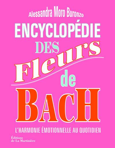 Encyclopédie des fleurs de Bach : l'harmonie émotionnelle au quotidien
