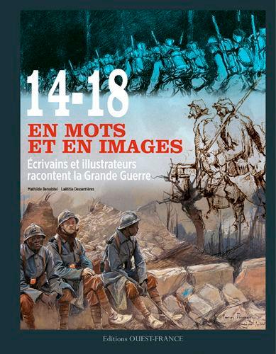 14-18 en mots et en images : écrivains et illustrateurs racontent la Grande Guerre