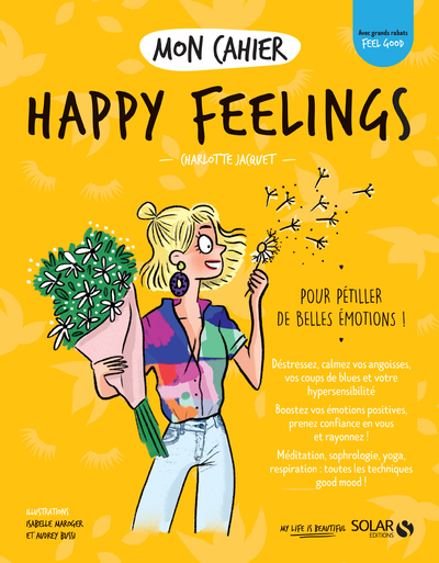 Mon cahier happy feelings : pour pétiller de belles émotions !