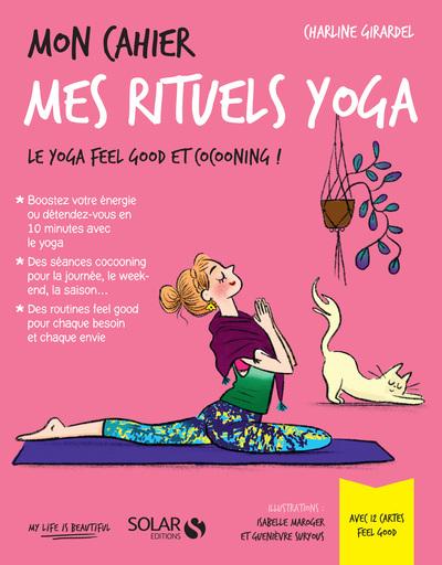 Mon cahier mes rituels yoga : le yoga feel good et cocooning !