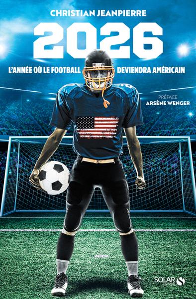 2026 : l'année où le football deviendra américain...