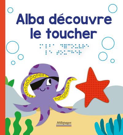 Alba découvre le toucher