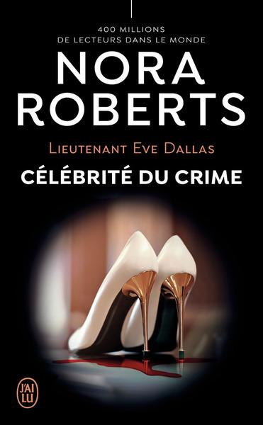 (NC) LIEUTENANT EVE DALLAS - 34 - CELEBRITE DU CRIME