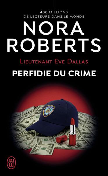 (NC) LIEUTENANT EVE DALLAS - 32 - PERFIDIE DU CRIME