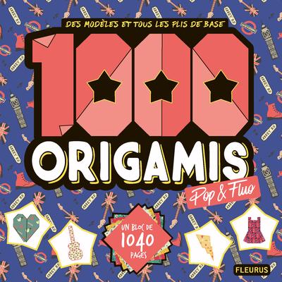 1.000 origamis pop & fluo : des modèles et tous les plis de base