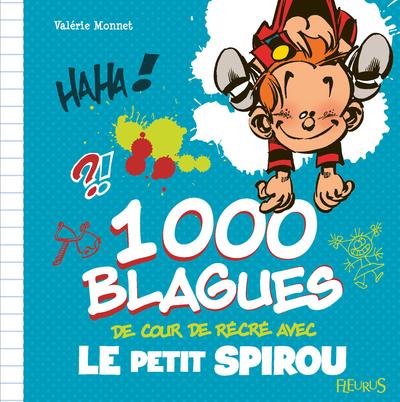 1.000 blagues de cour de récré avec Le petit Spirou