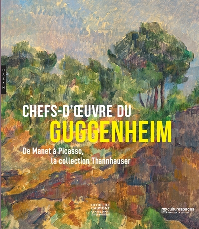 Chefs-d'oeuvre du Guggenheim : de Manet à  Picasso, la collection Thannhauser