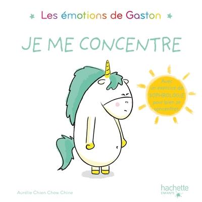 Les émotions de Gaston Je me concentre