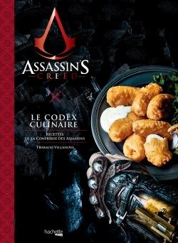 Assassin's creed : le codex culinaire : recettes de la confrérie des assassins