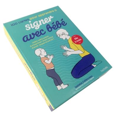 100 cartes pour apprendre à signer avec bébé : aidez votre enfant à s'exprimer avant même d'avoir acquis la parole !