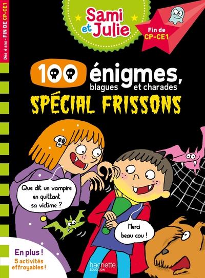 100 énigmes, blagues et charades : spécial frissons : fin de CP-CE1