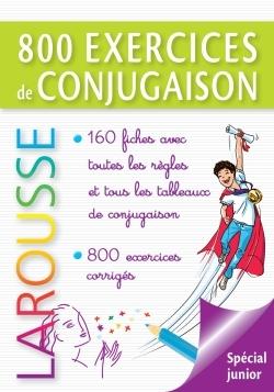 800 exercices de conjugaison : spécial junior