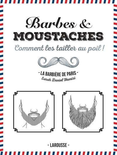 Barbes & moustaches : comment les traiter au poil !