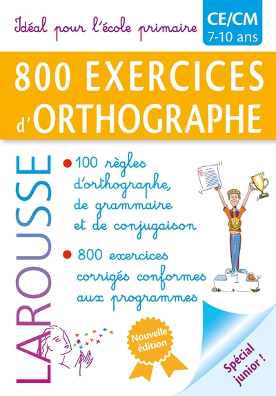 800 exercices d'orthographe : CE-CM, 7-10 ans