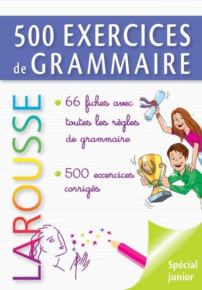 500 exercices de grammaire : spécial junior