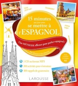 15 minutes par jour pour se mettre à l'espagnol : une méthode efficace pour parler espagnol ! : pour débutants et faux débutants, pour acquérir le niveau A2