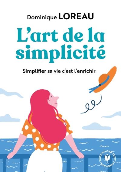 L'art de la simplicité : posséder moins pour plus de liberté et de joie
