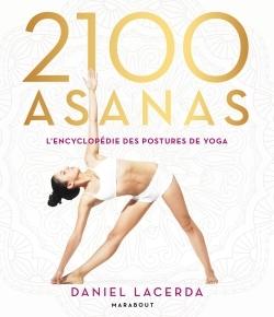 2.100 asanas : l'encyclopédie des postures de yoga