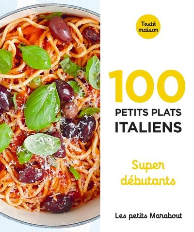 100 petits plats italiens : super débutants