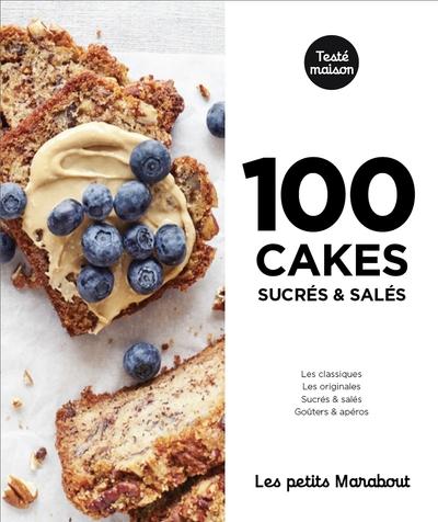 100 recettes de cakes : apéricakes, cakes aux légumes, cakes aux épices, cakes aux fruits, cakes au chocolat