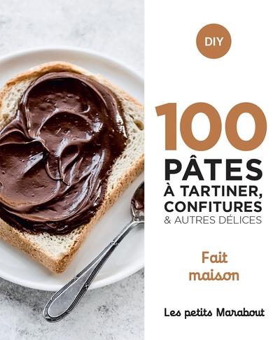 100 recettes : pâtes à tartiner, confitures et autres délices : home made