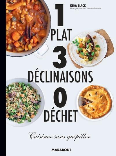 1 plat, 3 déclinaisons, 0 déchet : cuisiner sans gaspiller