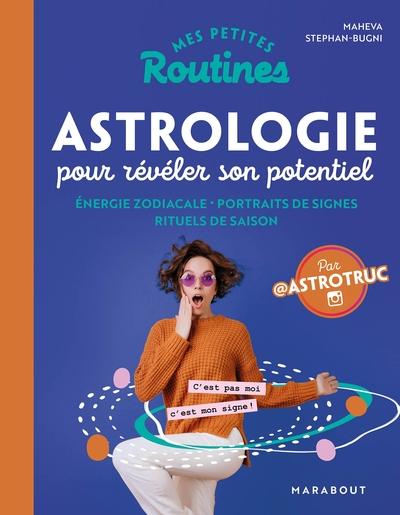 Mes petites routines astrologie pour révéler son potentiel : énergie zodiacale, portraits de signes, rituels de saison