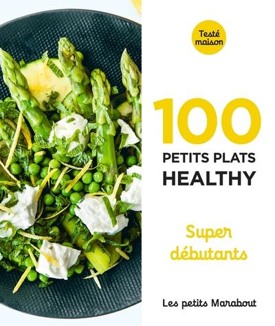 100 petits plats healthy : super débutants