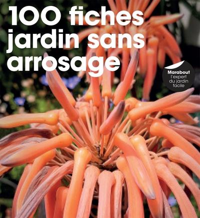 100 fiches jardin sans arrosage