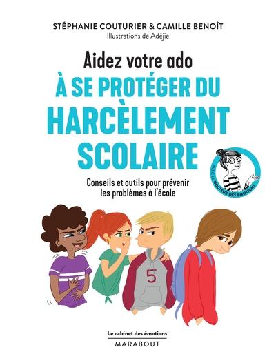 Aidez votre ado à se protéger du harcèlement scolaire : conseils et outils pour prévenir les problèmes à l'école