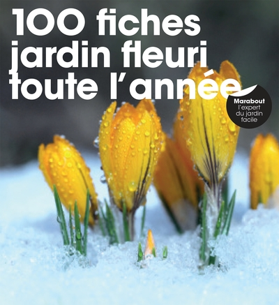 100 fiches jardin fleuri toute l'année