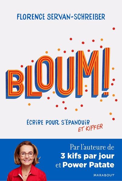 Bloum ! : écrire pour s'épanouir et kiffer