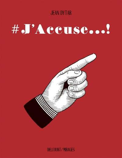 #J'accuse... !
