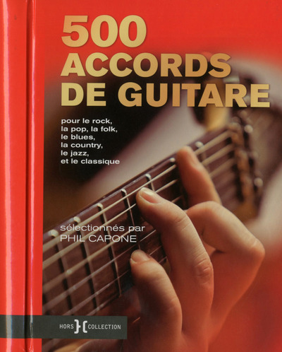 500 accords de guitare : pour le rock, la pop, la folk, le blues, la country, le jazz et le classique