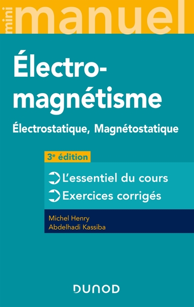 MINI MANUEL D'ELECTROMAGNETISME - 3E ED  - ELECTROSTATIQUE, MAGNETOSTATIQUE