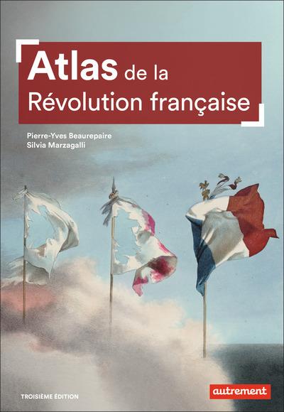 Atlas de la Révolution française : un basculement mondial, 1776-1815