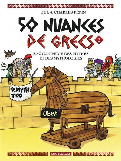 50 nuances de Grecs : encyclopédie des mythes et des mythologies. Volume 2