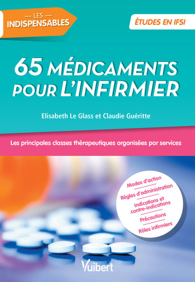 65 médicaments pour l'infirmier : les principales classes thérapeutiques organisées par services
