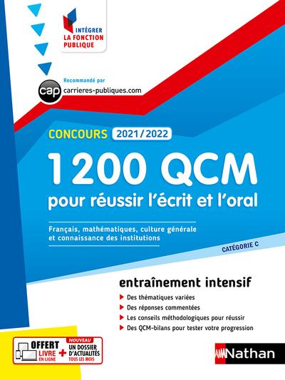 1.200 QCM pour réussir l'écrit et l'oral, concours 2021-2022 : catégorie C, entraînement intensif : français, mathématiques, culture générale et connaissance des institutions
