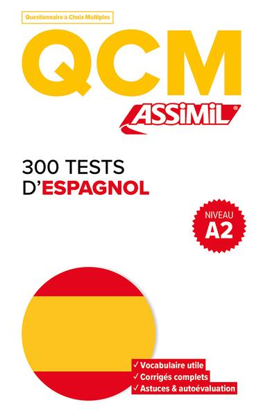 300 tests d'espagnol, niveau A2 : QCM