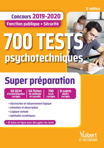 700 tests psychotechniques : concours 2019-2020 : fonction publique, sécurité