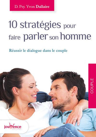 10 stratégies pour faire parler son homme : réussir le dialogue dans le couple