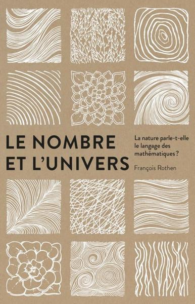 Le nombre et l'univers : les mathématiques et le langage de la nature